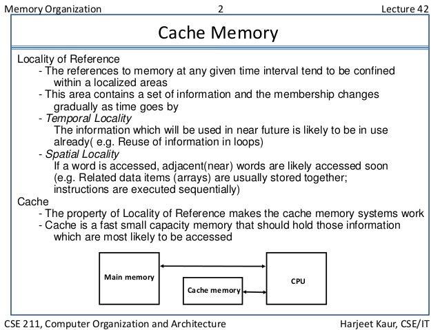 Memory Organization 2 Lecture 42 CSE 211, Computer Organization and Architecture Harjeet Kaur, CSE/IT Cache Memory Localit...