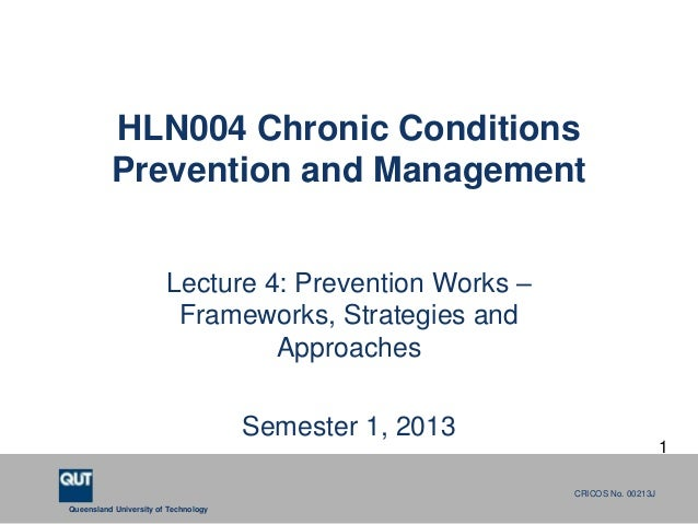 HLN004 Chronic Conditions          Prevention and Management                        Lecture 4: Prevention Works –         ...