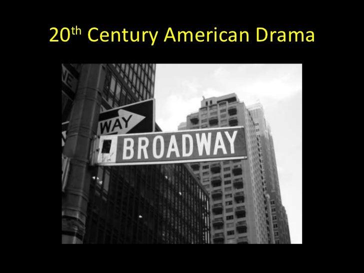 20 th  Century American Drama
