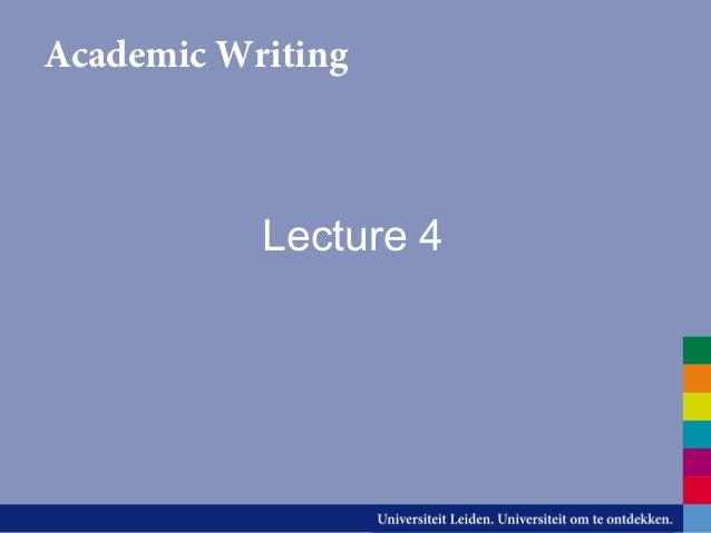Academic Writing           Lecture 4