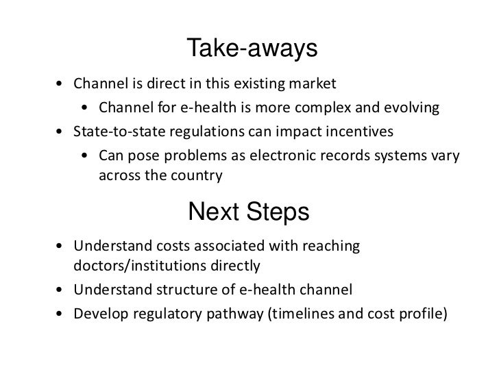Take-aways• Channel is direct in this existing market   • Channel for e-health is more complex and evolving• State-to-stat...