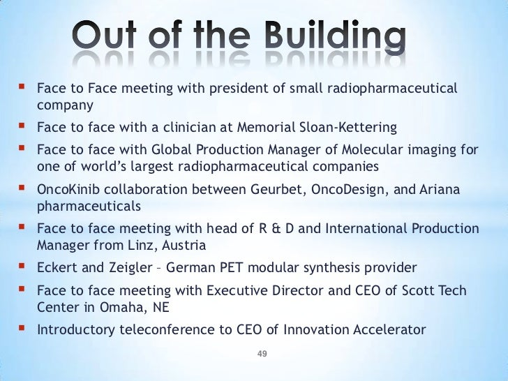    Face to Face meeting with president of small radiopharmaceutical    company   Face to face with a clinician at Memori...