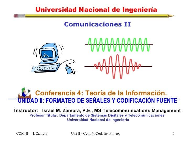 <ul><li>Comunicaciones II </li></ul><ul><li>Conferencia 4: Teoría de la Información. </li></ul><ul><li>UNIDAD II: FORMATEO...