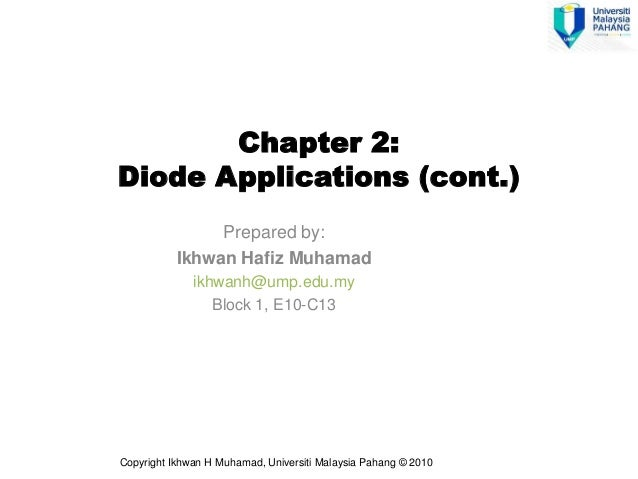 Chapter 2:Diode Applications (cont.)                Prepared by:           Ikhwan Hafiz Muhamad              ikhwanh@ump.e...