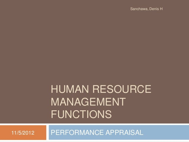 Sanchawa, Denis H            HUMAN RESOURCE            MANAGEMENT            FUNCTIONS11/5/2012   PERFORMANCE APPRAISAL