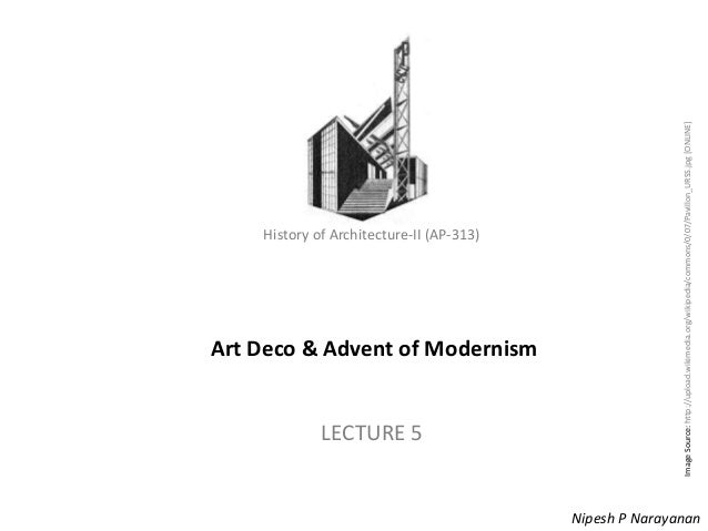 History of Architecture - II (AP-313) – Art Deco & Advent of Modernism History of Architecture-II (AP-313) Art Deco & Adve...