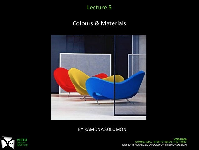 BY  RAMONA  SOLOMON      Lecture  5        Colours  &  Materials