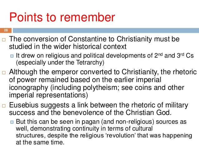 constantine christianity essay Essay the emperor constantine has been called the most important emperor of the late antiquity the many great events of his reign laid foundations that would.