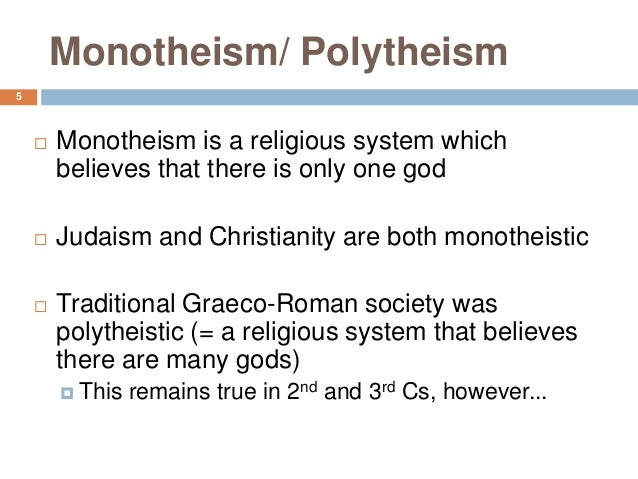 polytheism vs monotheism essay But do most of them know the difference between monotheism and time is often considered a higher form religion than polytheism difference between polytheism.