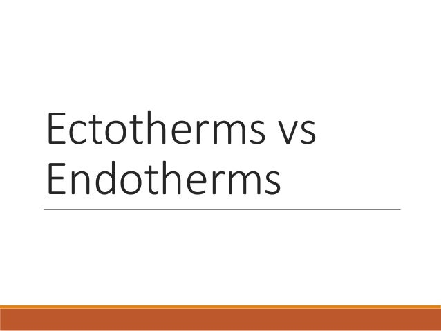 thermoregulation in ectotherms and endotherms Watch this discovery channel video on thermoregulation to see illustrations of this process in a variety of animals  endotherms and ectotherms.