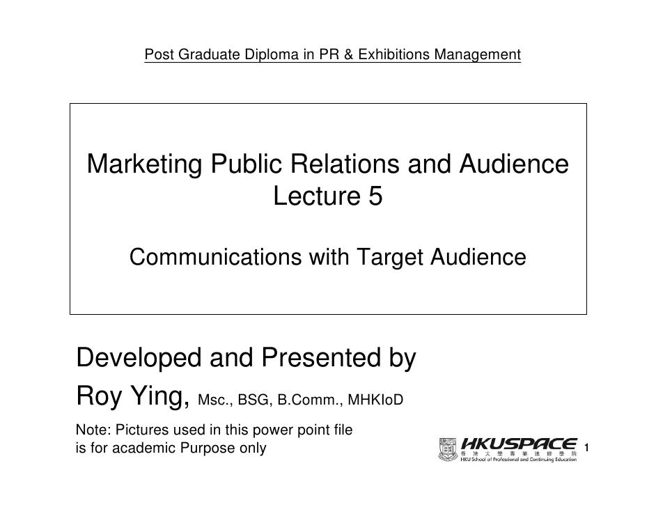 Post Graduate Diploma in PR & Exhibitions Management Marketing Public Relations and Audience                Lecture 5     ...