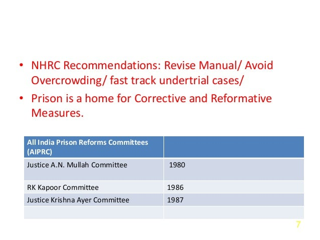 • NHRC Recommendations: Revise Manual/ Avoid Overcrowding/ fast track undertrial cases/ • Prison is a home for Corrective ...