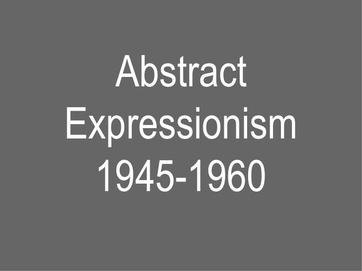 Abstract Expressionism 1945-1960