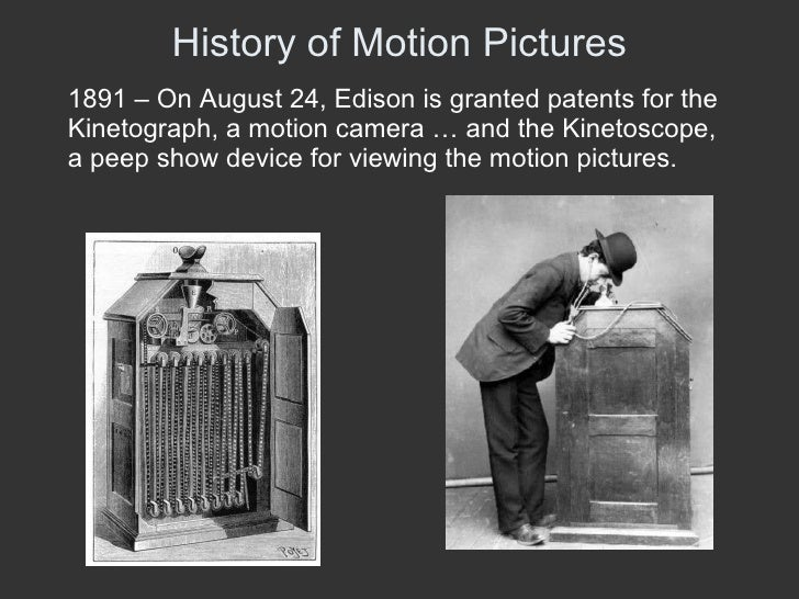 the history of motion pictures Origins of motion pictures an overview of thomas a edison's involvement in motion pictures detailing the development of the  history of edison motion pictures.