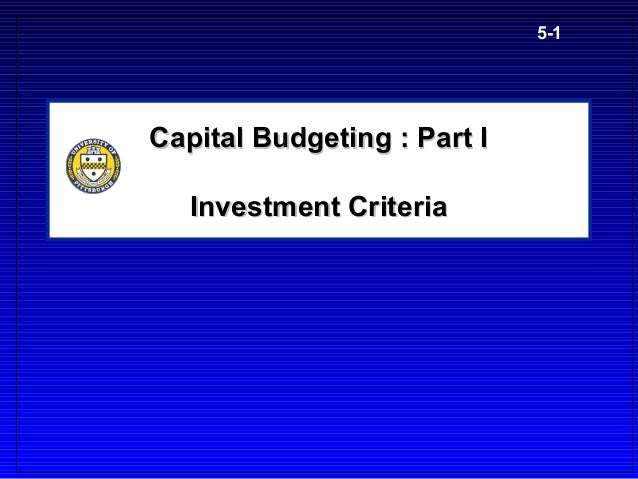 5-1Capital Budgeting : Part I   Investment Criteria
