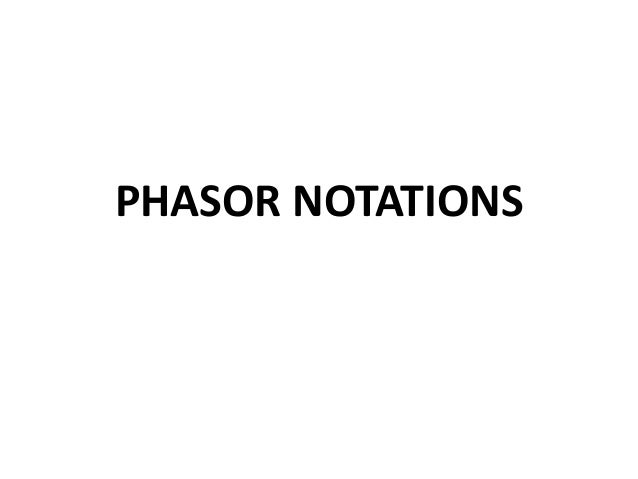PHASOR NOTATIONS