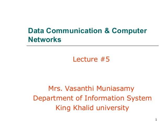 Data Communication & ComputerNetworks           Lecture #5    Mrs. Vasanthi Muniasamy Department of Information System    ...