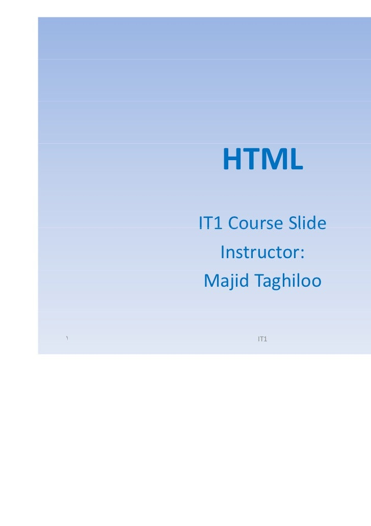 HTML    IT1 Course Slide       Instructor:     Majid Taghiloo١          IT1         Majid Taghiloo