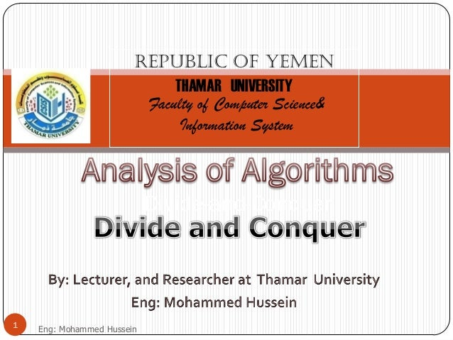 Divide-and-ConquerRepublic of YemenTHAMAR UNIVERSITYFaculty of Computer Science&Information System1 Eng: Mohammed Hussein