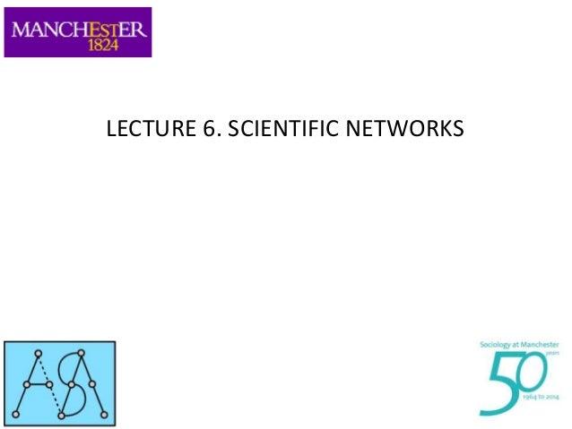 LECTURE 6. SCIENTIFIC NETWORKS