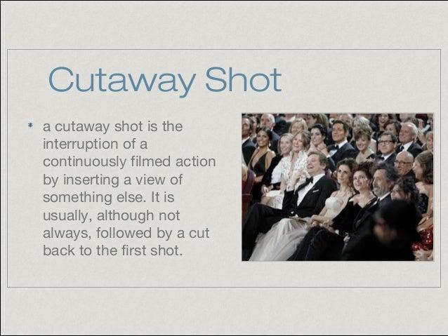Cutaway Shot