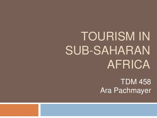 TOURISM INSUB-SAHARANAFRICATDM 458Ara Pachmayer