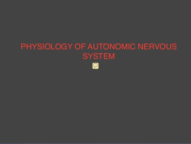 Physiology of autonomic nervous system Lecture 6 Text PHYSIOLOGY OF AUTONOMIC NERVOUS SYSTEM