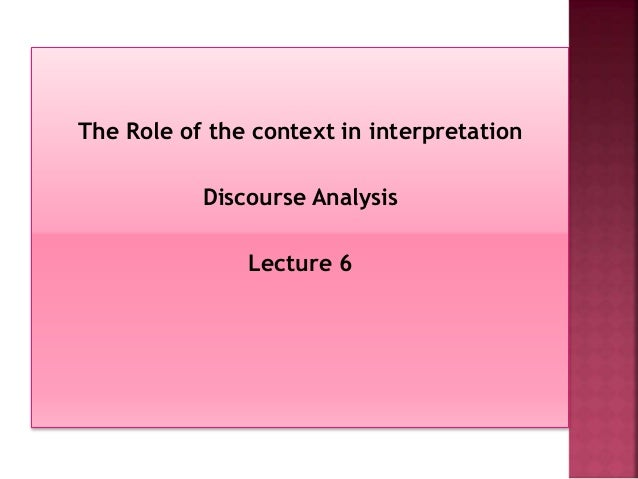 Text and Context: The Role of Context in Discourse Analysis
