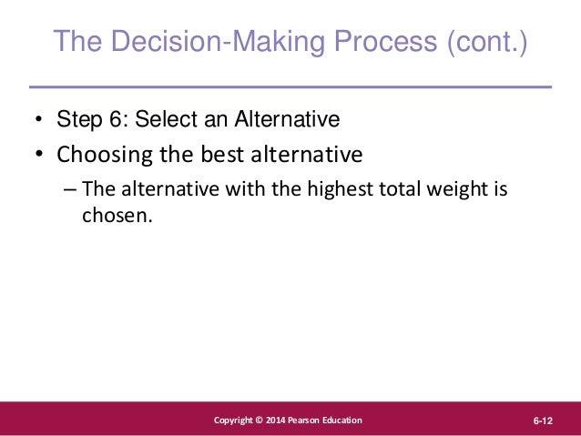 Copyright © 2012 Pearson Education, Inc. Publishing as Prentice Hall Copyright © 2014 Pearson Education 6-12 The Decision-...