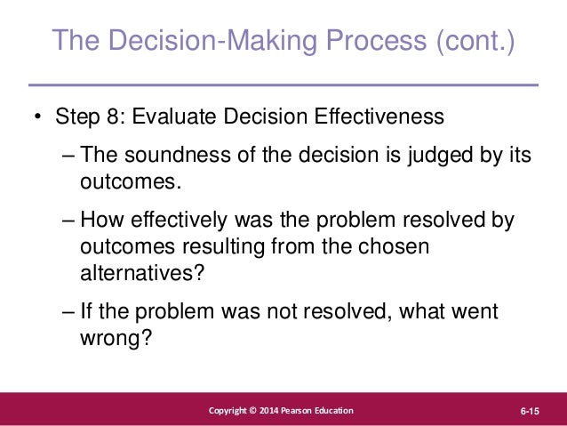 Copyright © 2012 Pearson Education, Inc. Publishing as Prentice Hall Copyright © 2014 Pearson Education 6-15 The Decision-...