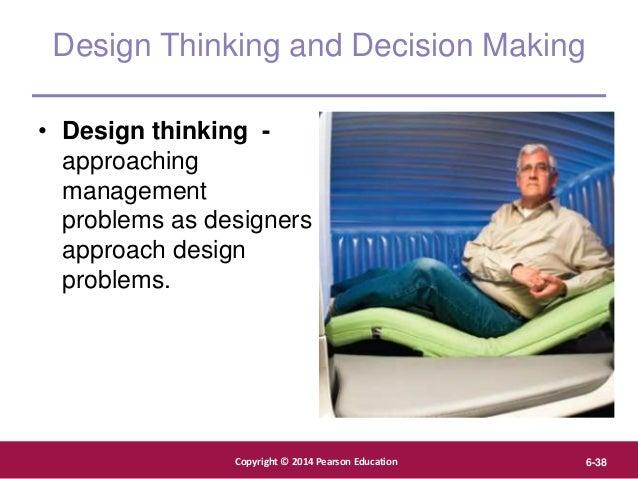 Copyright © 2012 Pearson Education, Inc. Publishing as Prentice Hall Copyright © 2014 Pearson Education 6-38 Design Thinki...