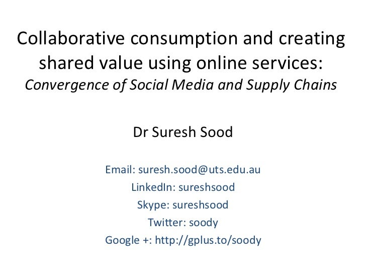 Collaborative consumption and creating  shared value using online services:Convergence of Social Media and Supply Chains  ...