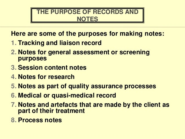 Process Notes THE PURPOSE OF RECORDS AND NOTES 13 2 DATA PROTECTION