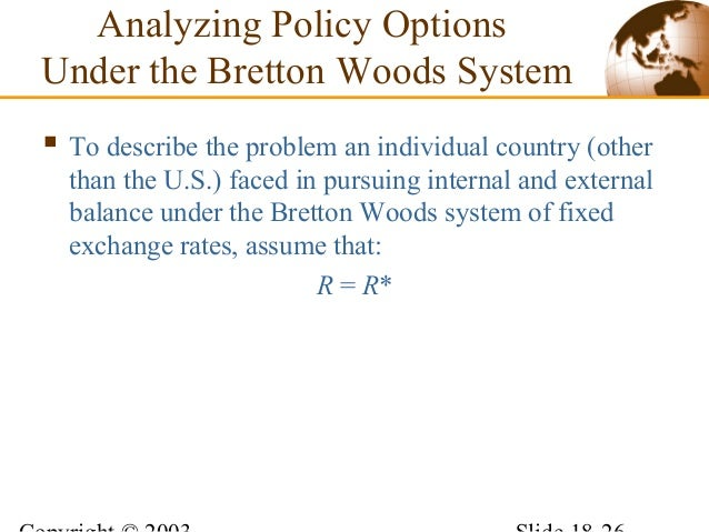 Lecture 6 international monetary system 26 analyzing policy options under the bretton woods system platinumwayz