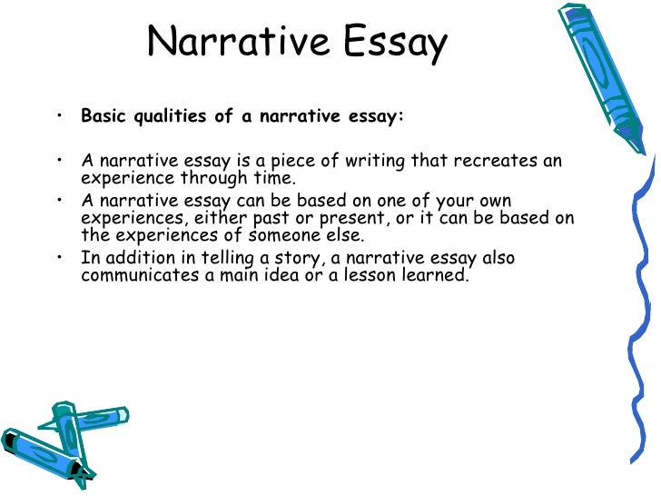 making narrative essay What is a narrative essay when writing a narrative essay, one might think of it as telling a story these essays are often anecdotal, experiential, and personal.