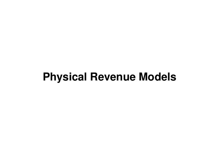 Physical Revenue Models