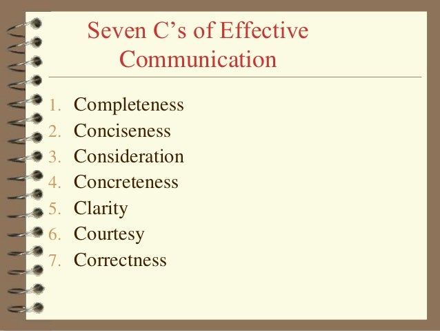 7c s of communication The 7 c's of communication in ems keep these communication fundamentals in  mind when trying to get the message across to ems providers.
