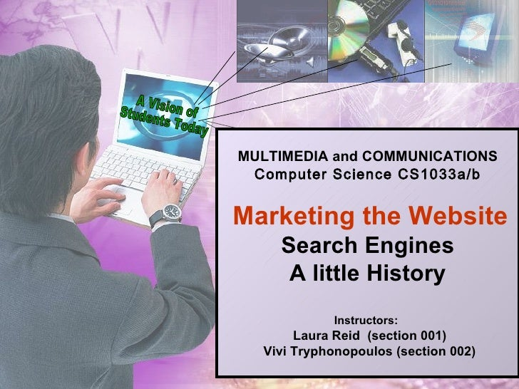MULTIMEDIA and COMMUNICATIONS Computer Science CS1033a/b   Marketing the Website Search Engines A little History Instructo...