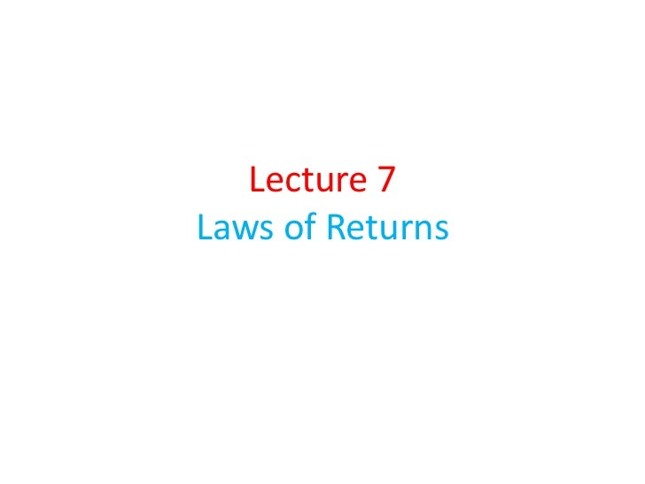Lecture 7Laws of Returns