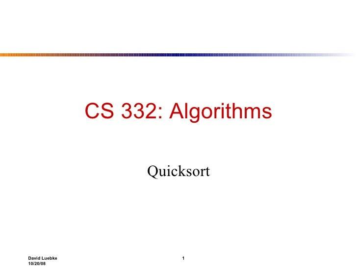 CS 332: Algorithms Quicksort