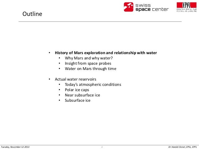 Outline  •  •  Tuesday, November 12 2013  History of Mars exploration and relationship with water • Why Mars and why water...