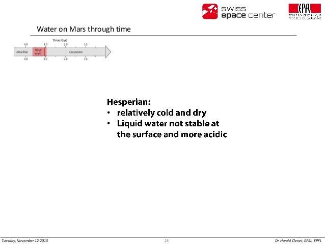 Water on Mars through time  • •  Tuesday, November 12 2013  28  Dr Harold Clenet, EPSL, EPFL