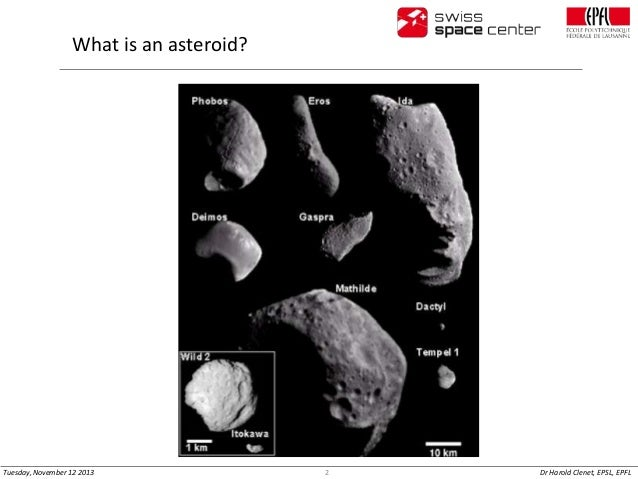 What is an asteroid?  Tuesday, November 12 2013  2  Dr Harold Clenet, EPSL, EPFL