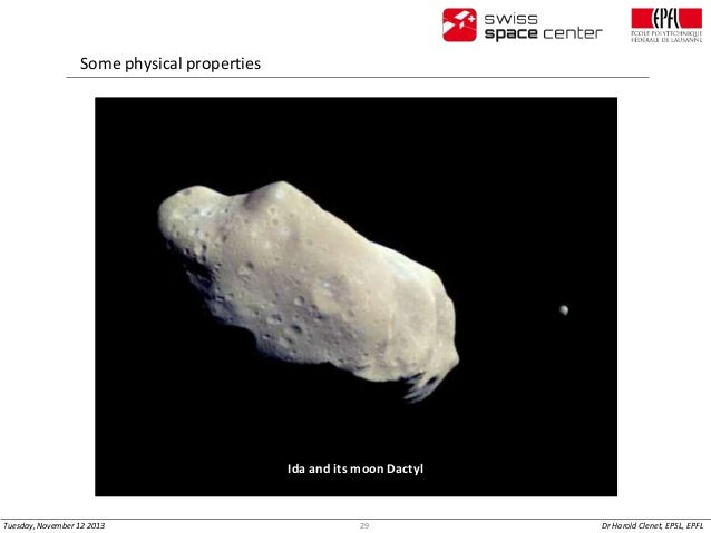 Some physical properties  Ida and its moon Dactyl  Tuesday, November 12 2013  29  Dr Harold Clenet, EPSL, EPFL