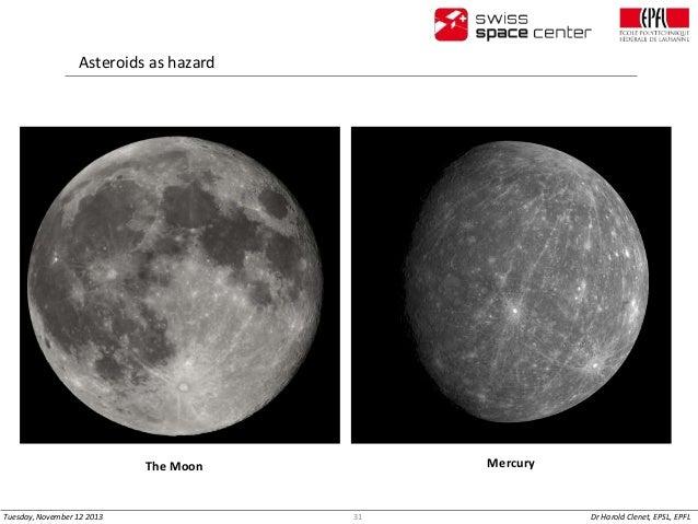 Asteroids as hazard  Mercury  The Moon  Tuesday, November 12 2013  31  Dr Harold Clenet, EPSL, EPFL
