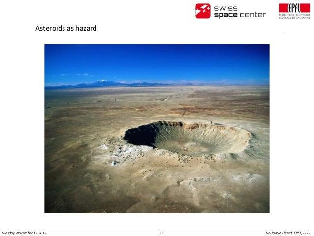 Asteroids as hazard  Tuesday, November 12 2013  33  Dr Harold Clenet, EPSL, EPFL