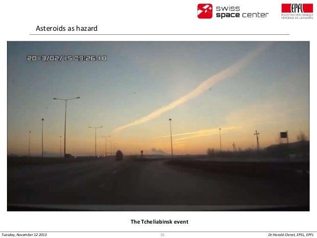 Asteroids as hazard  The Tcheliabinsk event Tuesday, November 12 2013  35  Dr Harold Clenet, EPSL, EPFL