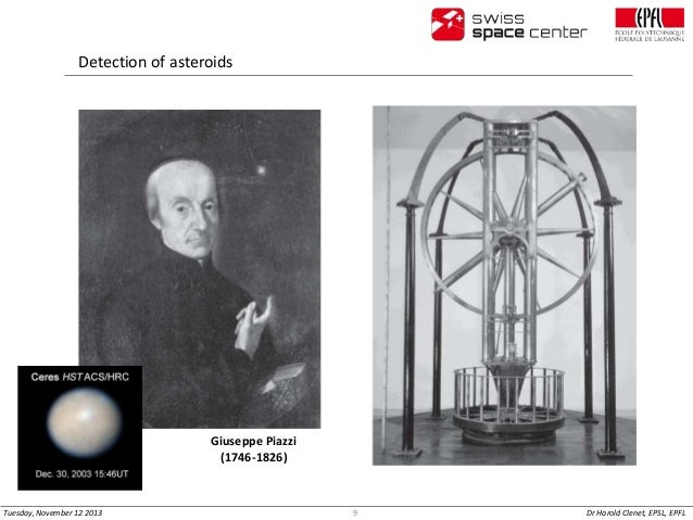 Detection of asteroids  Giuseppe Piazzi (1746-1826)  Tuesday, November 12 2013  9  Dr Harold Clenet, EPSL, EPFL
