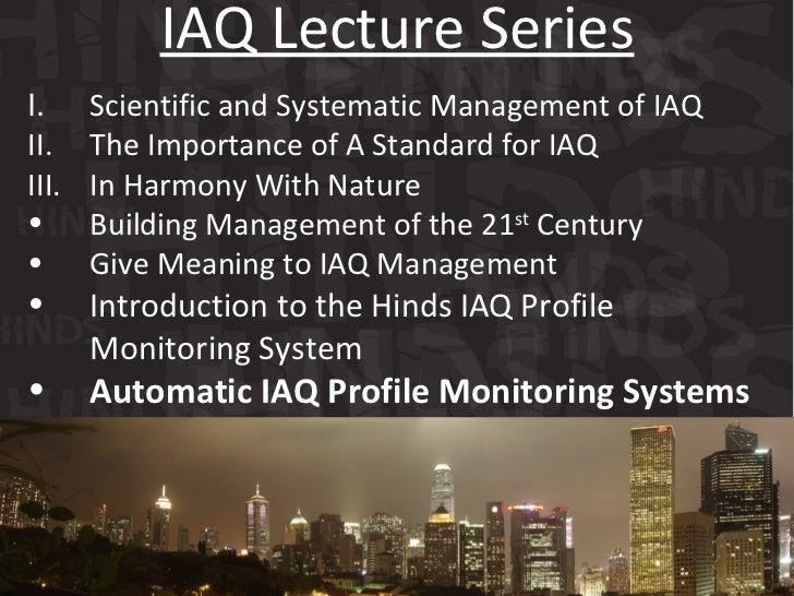 <ul><li>I. Scientific and Systematic Management of IAQ  </li></ul><ul><li>II. The Importance of A Standard for IAQ </li></...