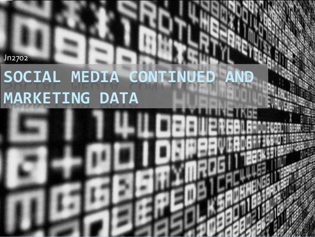 SOCIAL MEDIA CONTINUED AND MARKETING DATA Jn2702